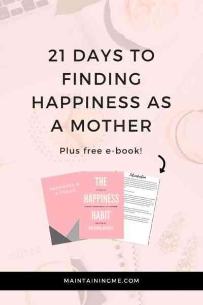 21 Days to Finding Happiness as a Mother - Bre