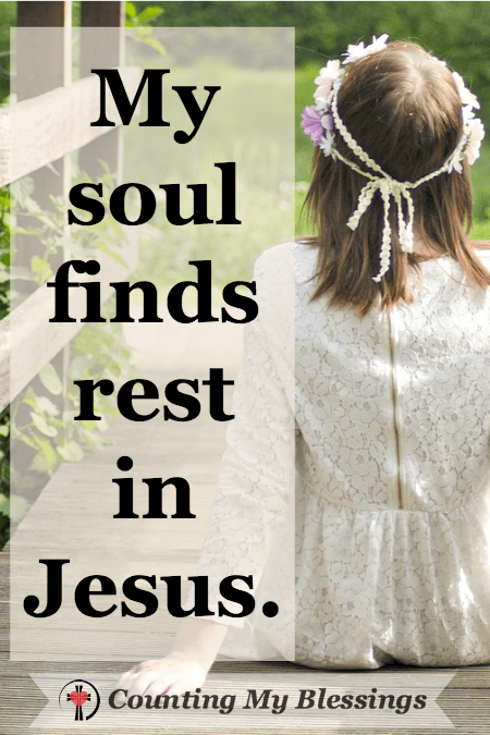 5 Verses that will Help You Rest When Life is Crazy - Counting My Blessings