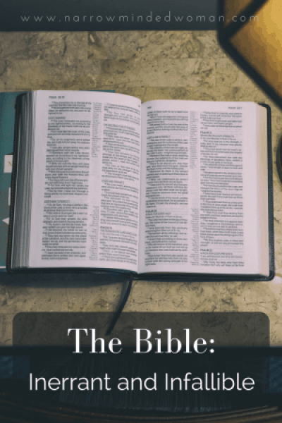 The Bible: Inerrant and Infallibel by A Narrow Minded Woman