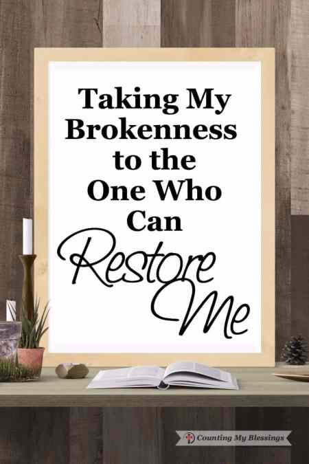 Taking My Brokenness to the One Who Can Restore Me