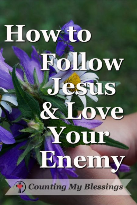 """Did Jesus really mean it when He said, """"Love your enemy?"""" Thankfully, He gave us specifics and also promised a blessing."""