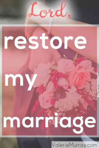 Lord, Restore My Marriage by Valerie Murray