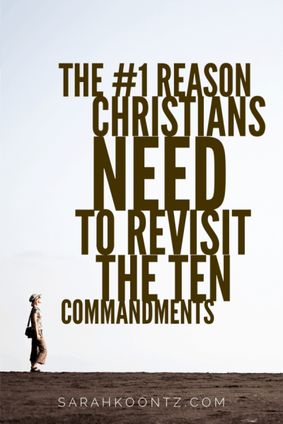 The #1 Reason Christian Need to Revisit the Ten Commandments - Sarah Koontz