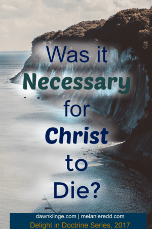 Was it Necessary for Christ to Die by Dawn Klinge at Above the Waves