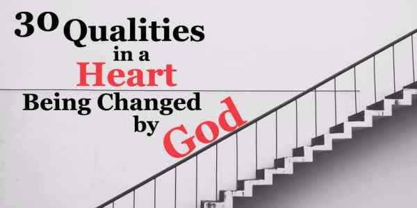Can people tell you follow Jesus just by looking? What does a changed heart look like? 30 Qualities in a Heart Being Changed by God - Counting My #Blessings #Faith #Jesus