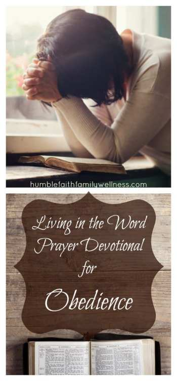 Living the Word - Prayer Devotional for Obedience by Melissa Gendreau
