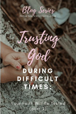 Trusting God During Difficult Times by Nicki Edwards