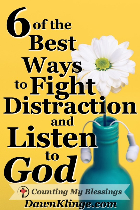 Distractions are constant in our overly busy lives. You and I need help to quiet our hearts and minds to listen to God and know His will.