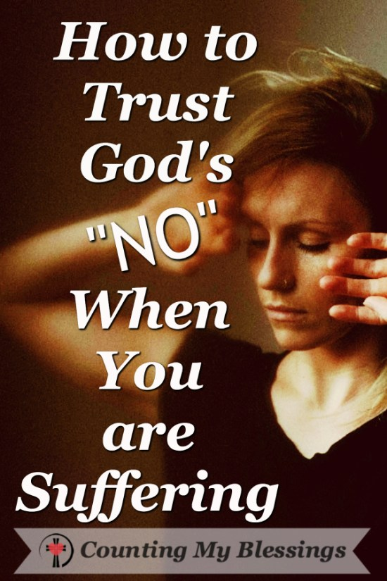 God allowed your broken heart. You've prayed and you're still suffering. Here are 5 ways to trust God's NO and allow Him to heal your broken heart.