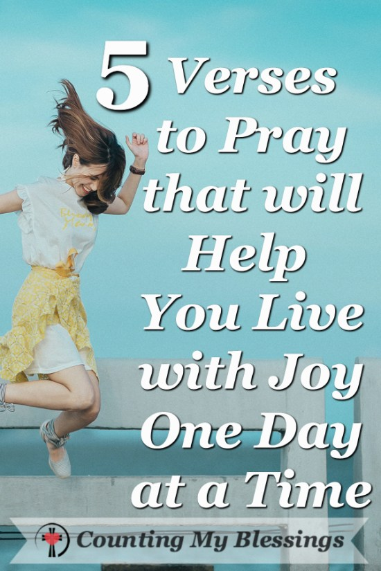 You want to live each day with joy but distractions, annoyances, and problems make it hard ... 5 verses and prayers will help you have joy one day at a time.