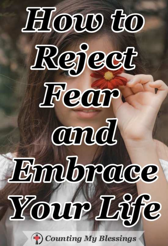 If you want to embrace your life with joy and enthusiasm and boldly live it like the gift it is! These 10 tips will help you reject fear and LIVE! #Faith #OvercomingFear #LiveLIfe #CountingMyBlessings