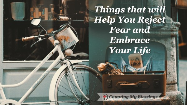 If you want to embrace your life with joy and enthusiasm and boldly live it like the gift it is! These 10 tips will help you reject fear and LIVE! #CountingMyblessings #BlessingBloggers #Faith #HisGraceGirls #LIVE #Bible #LivewithJoy