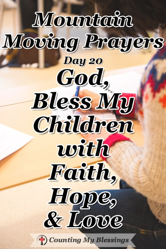Oh, how easy it is to worry about my children. I'm giving up worry and going to God in prayer asking Him to bless my children. #Prayer #Faith #Children #MountaintMovingPrayers #BlessingCounter