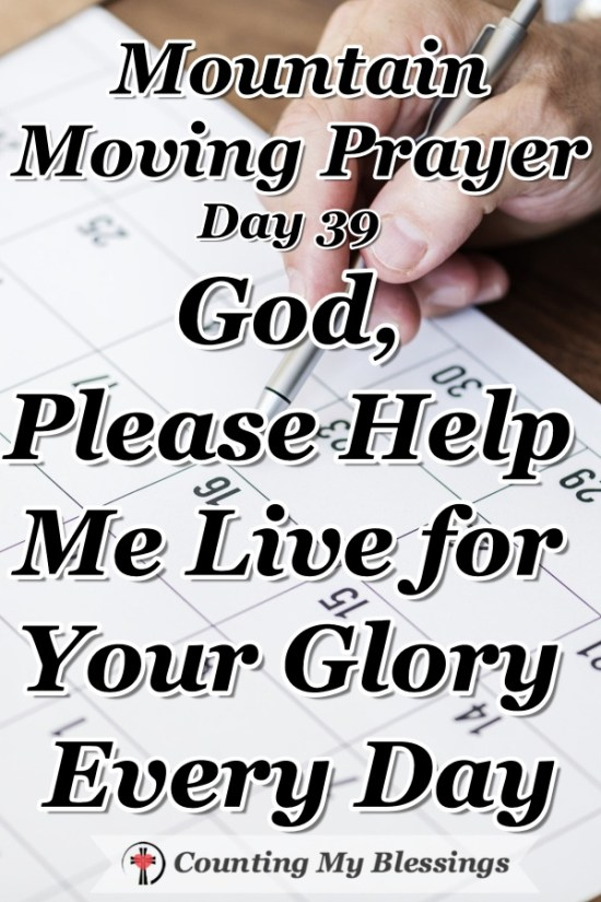 I want to live my life focused on loving God and others that I might live for Your glory, Lord. So, I'm praying and asking, please help me... #Prayer #Bible #Faith #MountainMovingPrayers #BlessingCounter