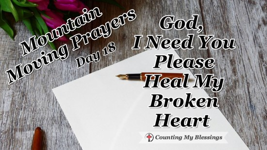 Broken relationships ... everyone has at least one. So, I'm praying and asking God to heal my broken heart and help me trust Him with my relationships. #MountainMovingPrayers #Prayer #BrokenHeart #BlessingCounter