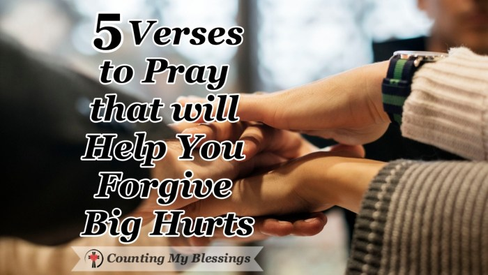 5 Verses to Pray that will Help You Forgive Big Hurts- Sometimes the pain is so big and the consequences lasting that you and I need God's help to forgive. #Forgive #Love #God'sHelp #PrayerVerses to Pray that will Help You Forgive the Big Hurts- Sometimes the pain is so big and the consequences so lasting that we need God's help to forgive.