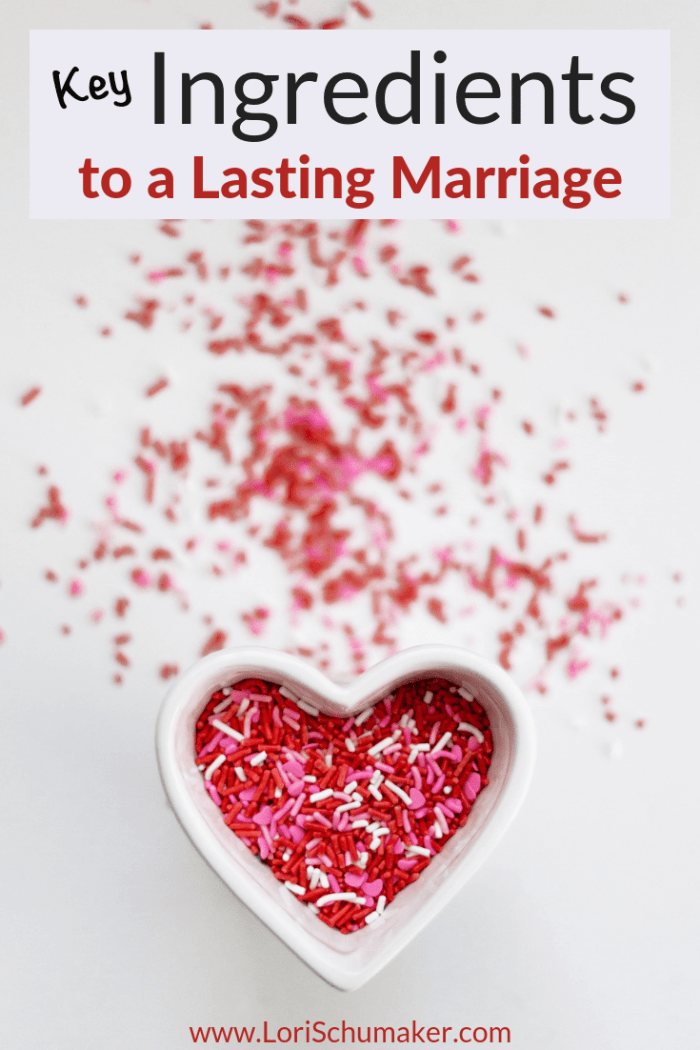 Key Ingredients to a Lasting Marriage by Lori Schumaker