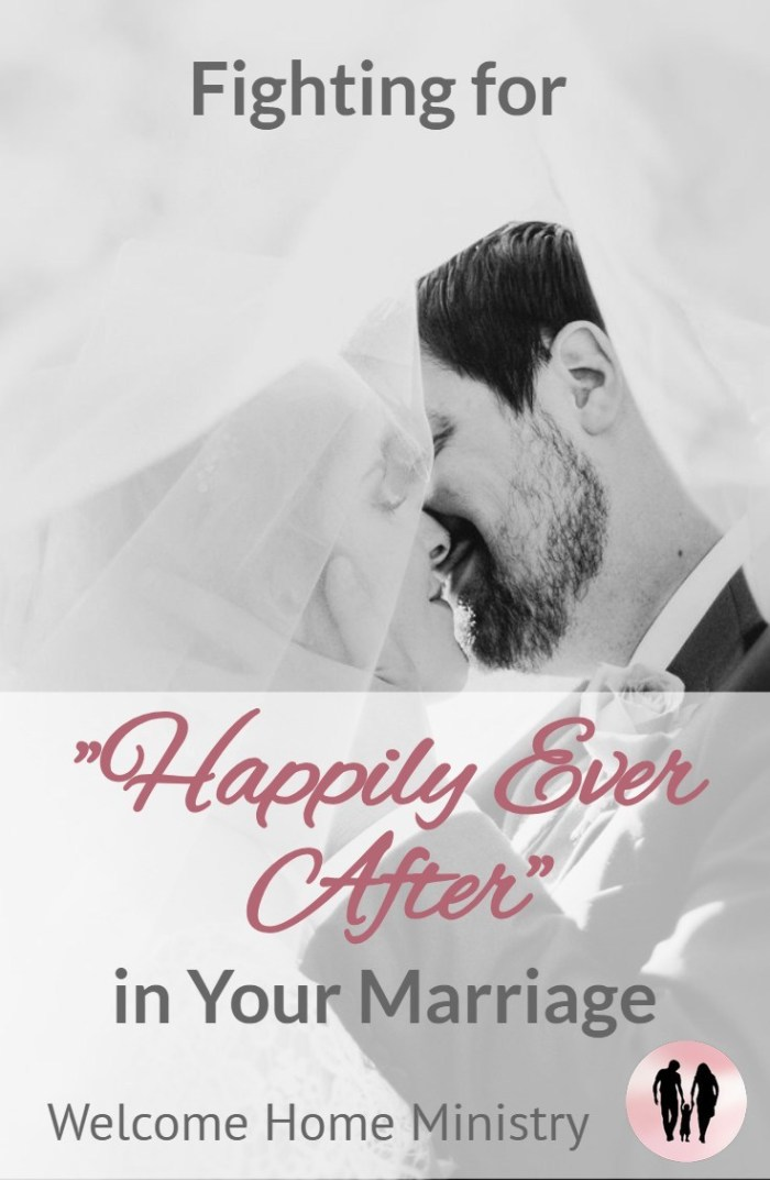 "Fighting for ""Happily Ever After"" in Your Marriage by Tiffiney Holmes at Welcome Home Ministry"