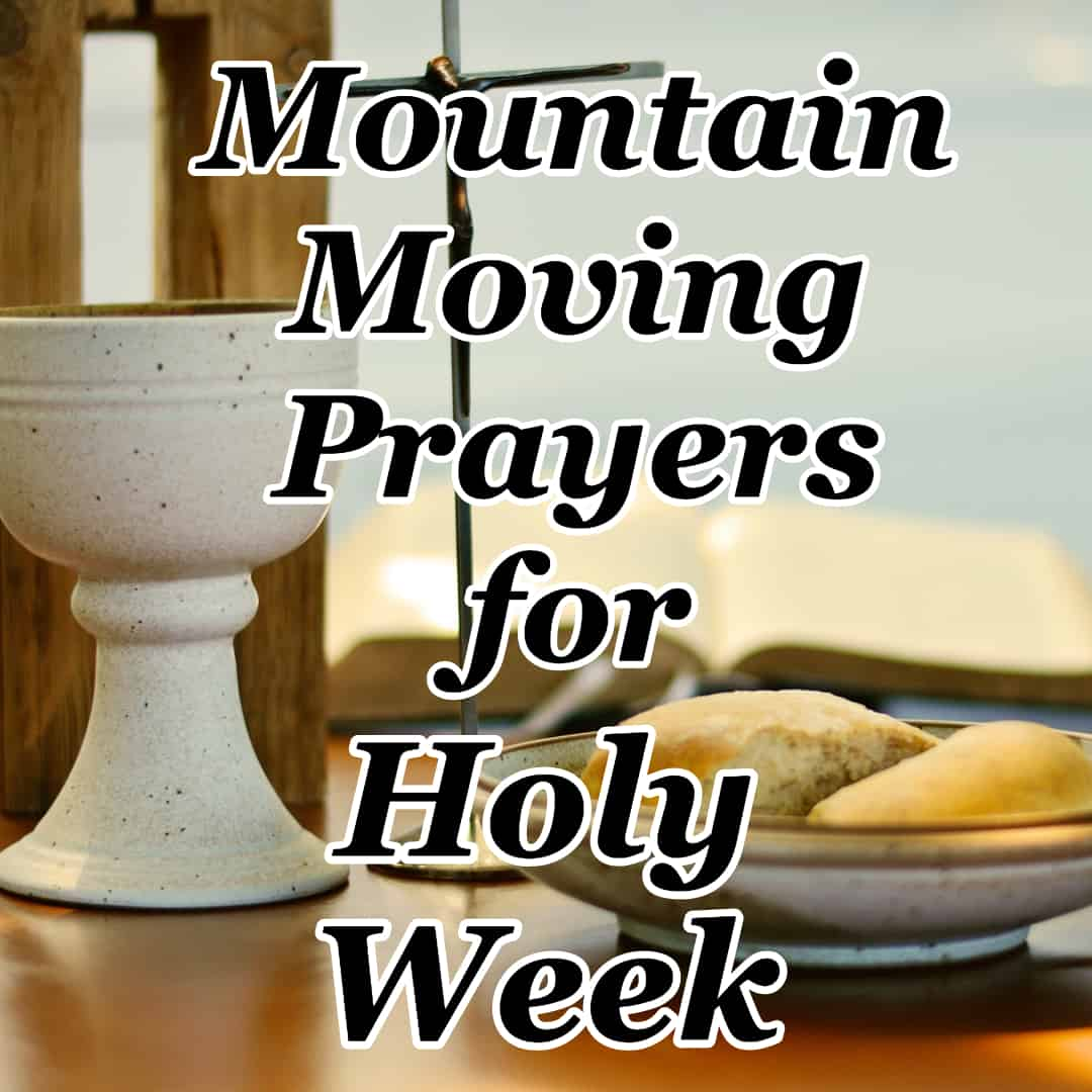 Mountain Moving Prayers for Holy Week