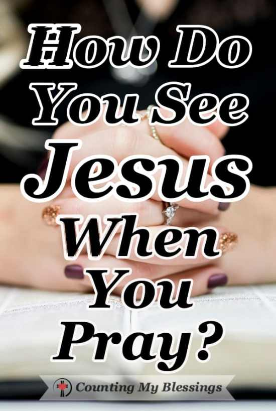 "I joined some friends to answer the question ... ""How do you see Jesus when you pray?"" You might be surprised by our responses. I wonder what you would say. #BibleStudy #Jesus #Prayer #CountingMyBlessings"