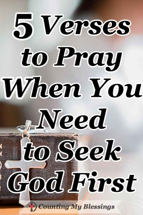 I want to get up each morning and seek God first. I want to live surrendered and free in Jesus! But it takes prayer. So, I'm praying 5 verses asking for the Spirit's help. #Prayer #Faith #SeekGodFirst #Blessings #BlessingBloggers