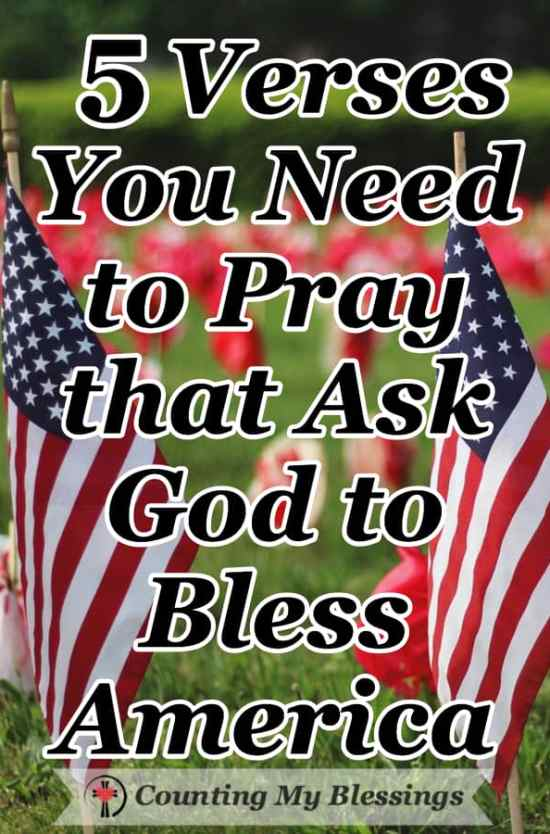 5 Verses You Need to Pray that Ask God to Bless America - The Bible clearly identifies what a nation needs for success. If we want to successfully live in freedom we need to pray and ask God to bless America. #PrayforAmerica #GodblessAmerica #Prayer #Freedom