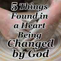 5 Things Found in a Heart Being Changed by God