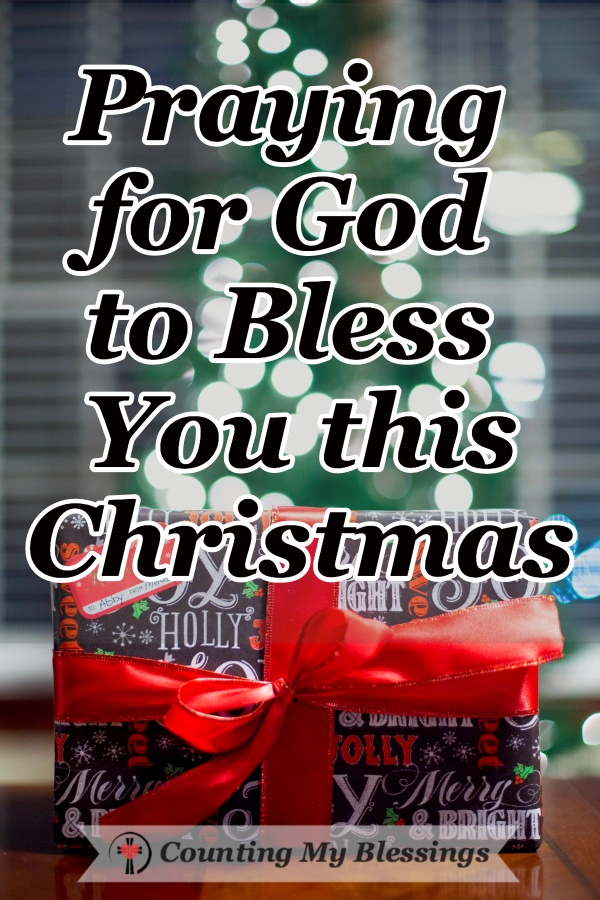 Wishing you a Merry Christmas ... praying and asking God to bless you today and in the days, weeks, and months ahead. #ChristmasPrayer #BlessYou #Prayer #WWGGG #CountingMyBlessings