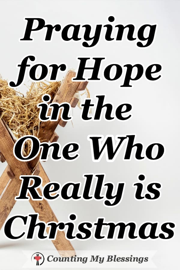 Scripture verses and prayers to help in praying for hope especially when you are facing life's concerns over finances and relationships. #PrayerforHope #ChristmasHope #Faith #WWGGG #CountingMyBlessings