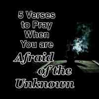 5 Verses to Pray When You are Afraid of the Unknown