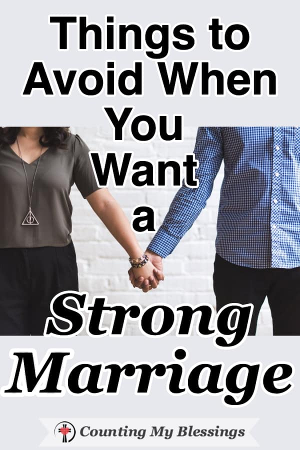 We get asked often to share our best marriage advice ... so, here are 2 things to do and 10 things to avoid if you really want a build a strong marriage. #StrongMarriage #MarriageAdvice #MarriageTips #ChristianMarriage #WWGGG #CountingMyBlessings