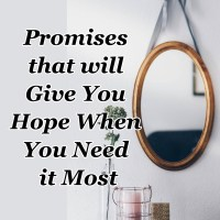Promises That Will Give You Hope When You Need It Most