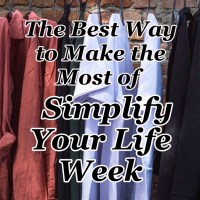 The Best Way to Make the Most of Simplify Your Life Week