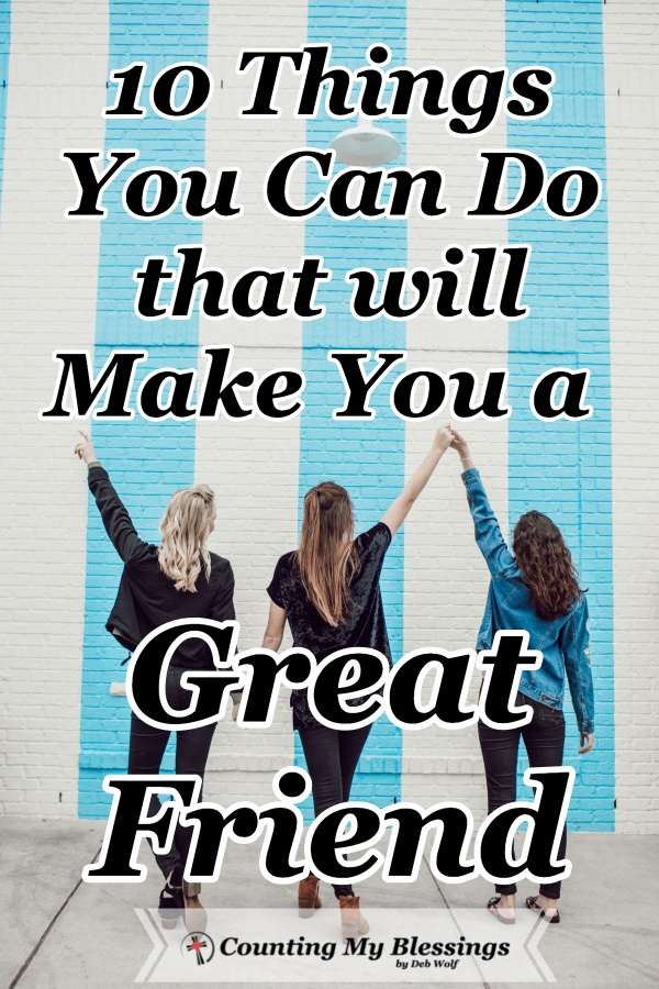 God made us to live in community, He created us for friendship and with His help, you and I can do what it takes to be a great friend and love well. #Friendship #FriendshipQuotes #CountingMyBlessings #WWGGG