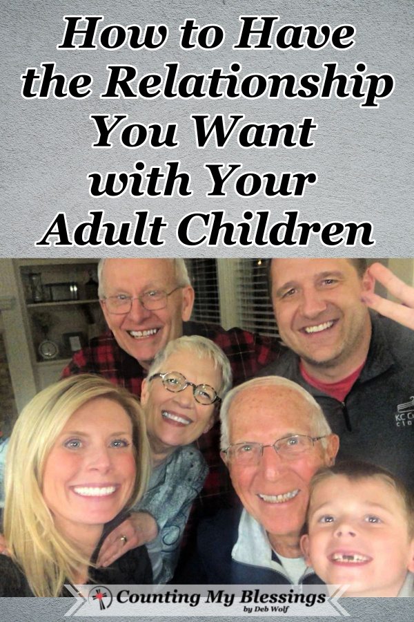 My favorite tips for having the best possible relationship with your adult children - ways to enjoy the holidays and actually want to spend time together. #Parenting #AdultChildren #Holidays #Family #CountingMyBlessings #WWGGG