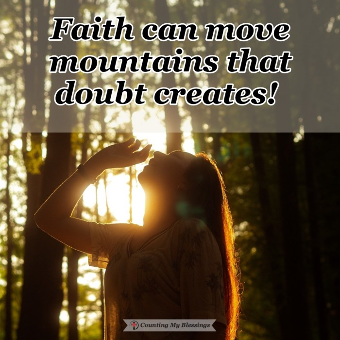 When Jesus talked about praying mountain-moving prayers . . . He was encouraging His followers to pray for the things that will give them more faith in God.  #Faith #Prayer #MountainMovingPrayer #Hope #CountingMyBlessings #BlessingBloggers #WWGGG