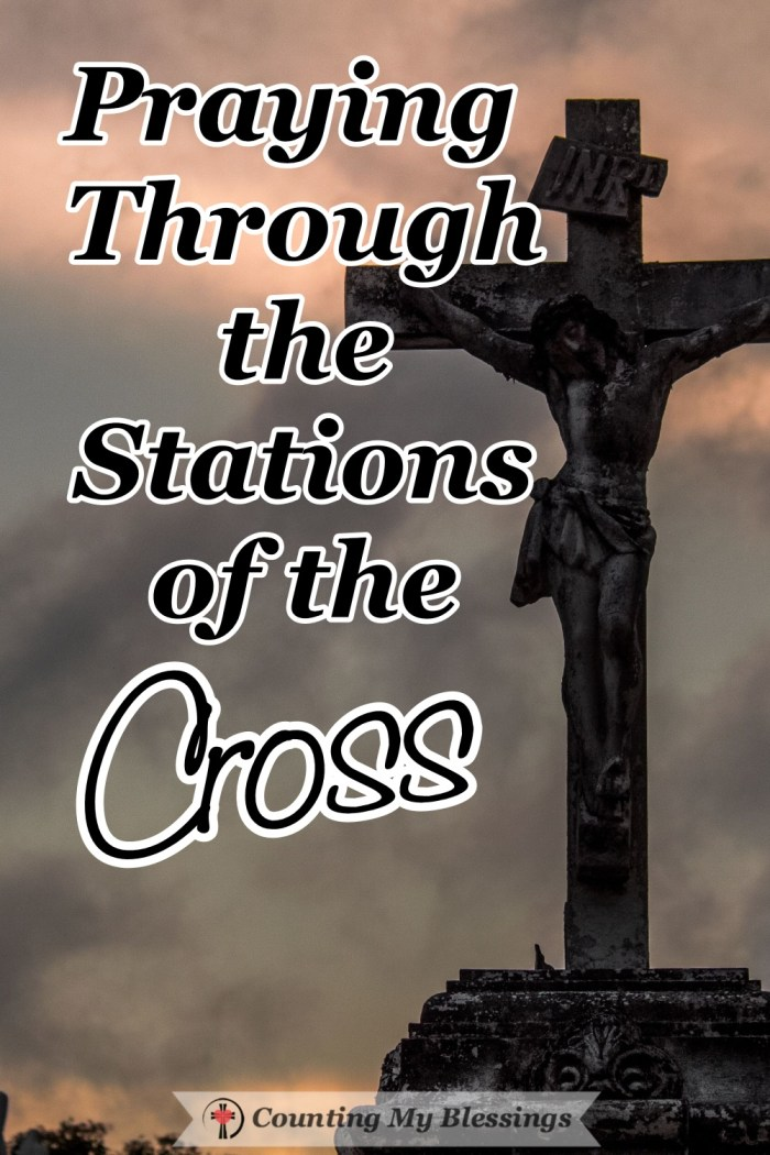 Verses and prayers to help you remember the tremendous love of Jesus and His love as you walk with Him through the Stations of the Cross. #StationsoftheCross #GoodFriday #Easter #CountingMyBlessings