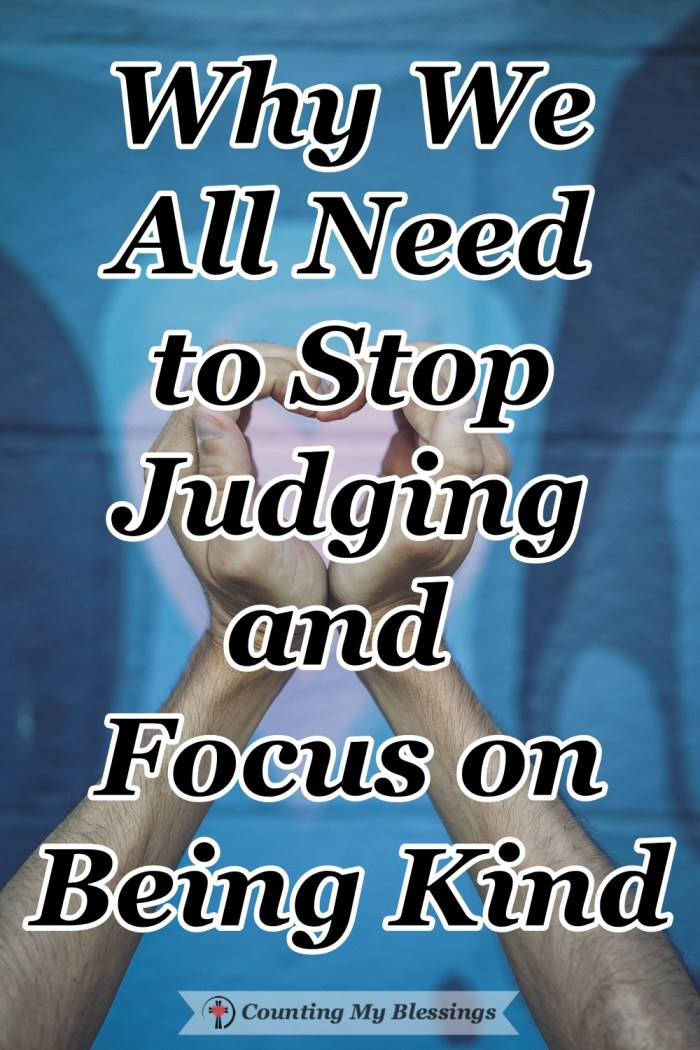 We can be so quick to judge each other. What a difference we could make if we all focused on our own flaws instead and chose to be kind to others. #Kindness #StopJudging #CountingMyBlessings #Jesus #WWGGG