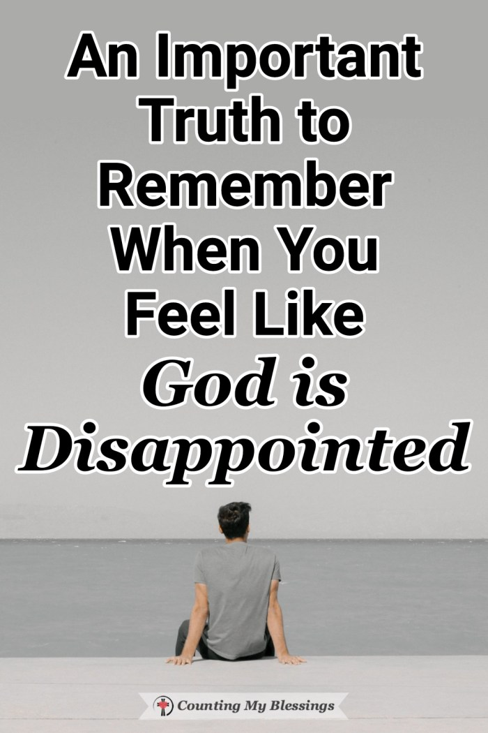 When we are disappointed in ourselves it's easy to believe that God is disappointed in us as well. But the Bible has an important truth of Good News. #GodLovesYou #TrustJesus #Blessings
