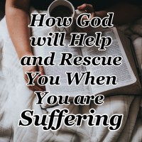 How God will Help and Rescue You When You are Suffering