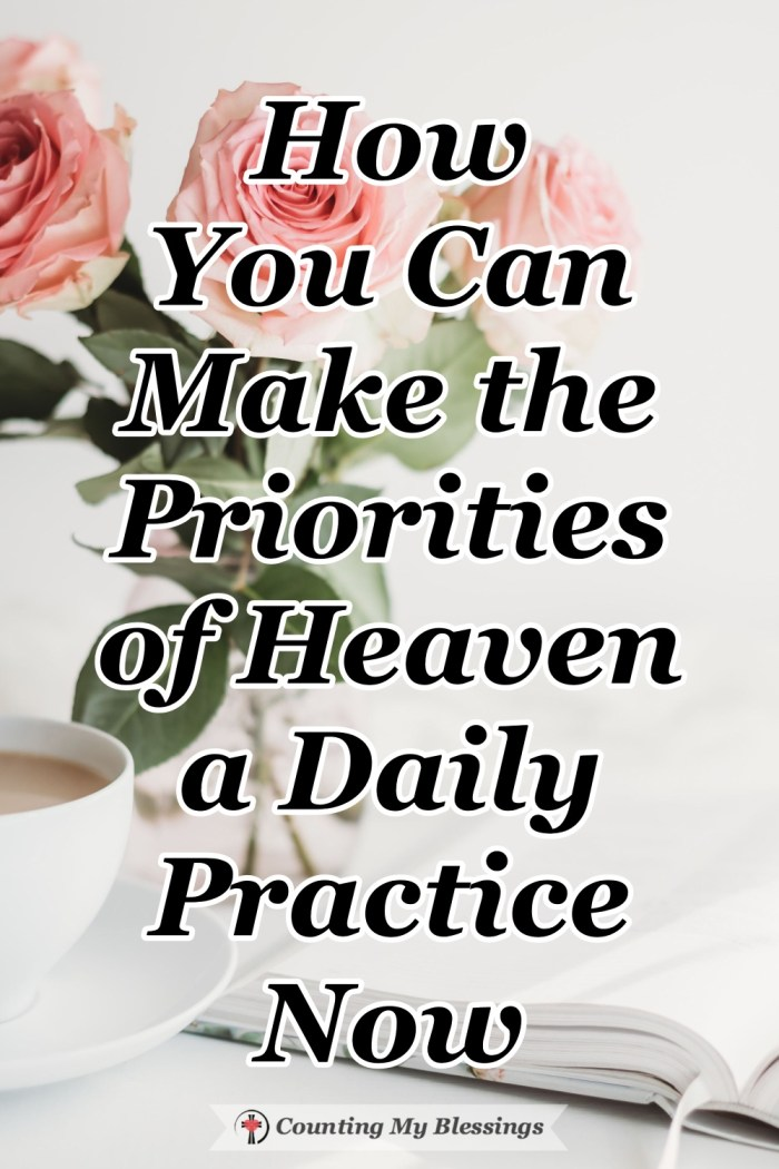 How often do you think about heaven? Do the priorities of heaven make a difference in your day? Learn how you can live with a heavenly perspective now. #Heaven #Faith #BibleStudy #Blessings