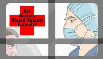 Are Doctors Biased Against Patients?