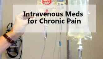 Intravenous Meds for Chronic Pain
