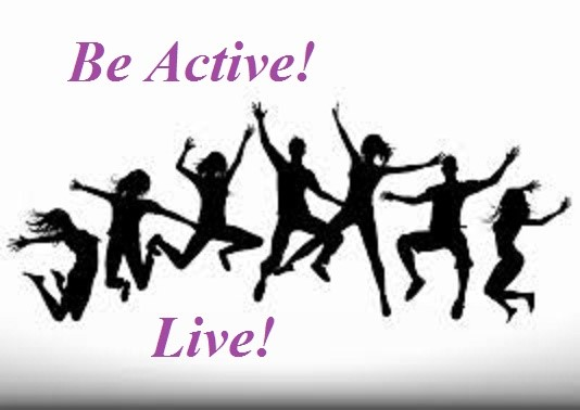 Be Active and Keep Living