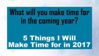 5 Things I Will Be Making Time for This Year