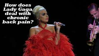 Back Pain Remedies from Lady Gaga
