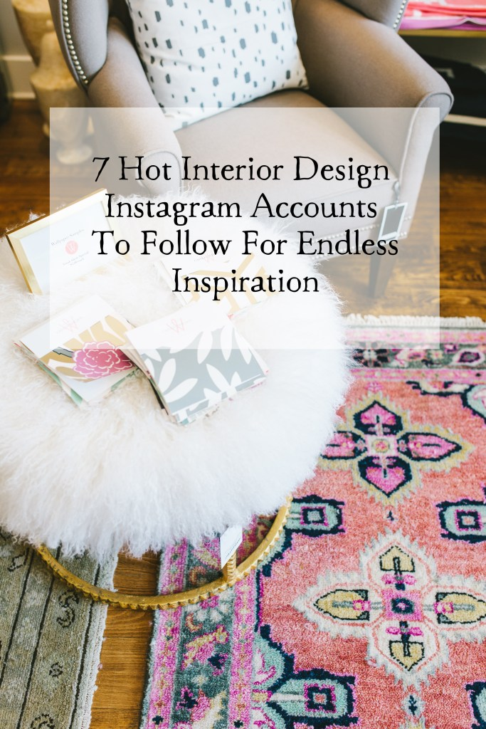 7 Hot Interior Design Instagram Accounts to Follow For Endless Inspiration