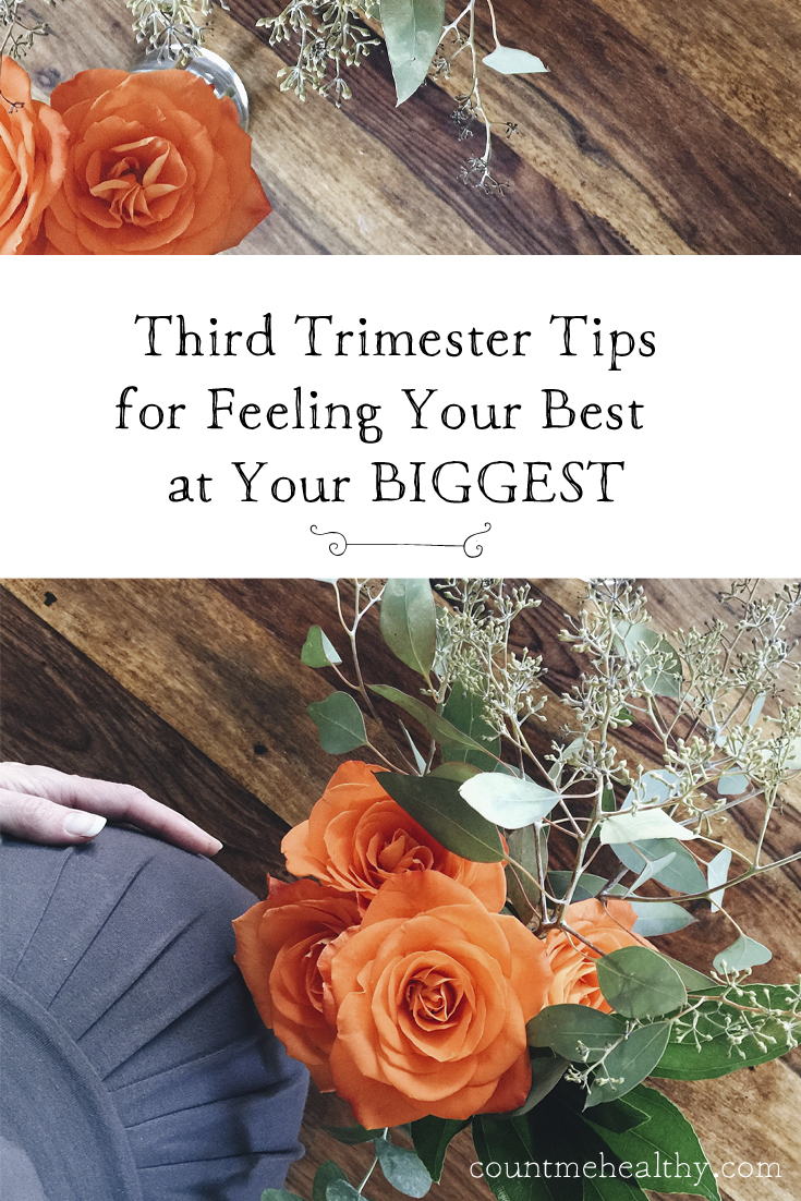 Chelsea Charles Third Trimester Tips to Feeling Your Best At Your Biggest via Count Me Healthy