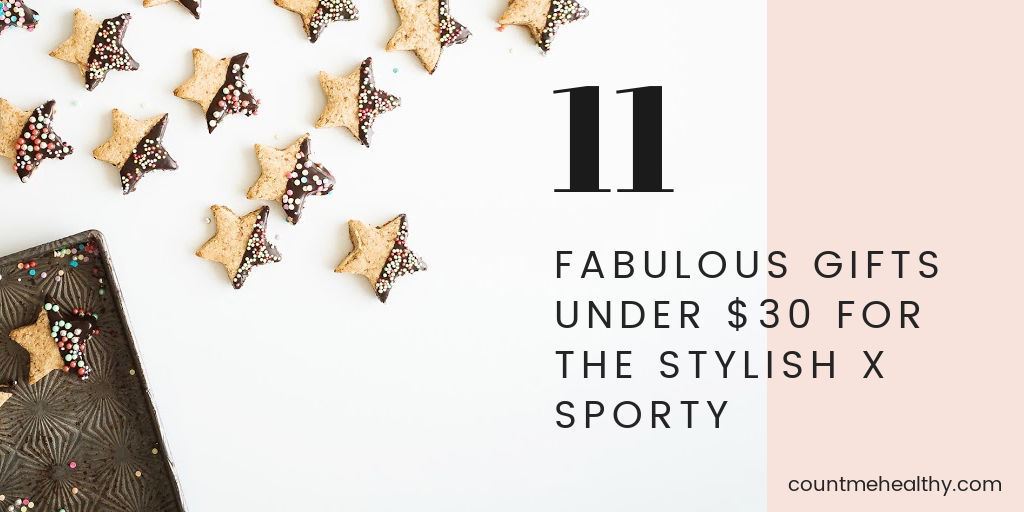 11 fabulous gifts under $30 for the stylish and sporty