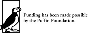 Funding Made Possible by the Puffin Foundation